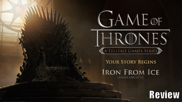 Game of Thrones Episodio 1 Iron From Ice - Reseña