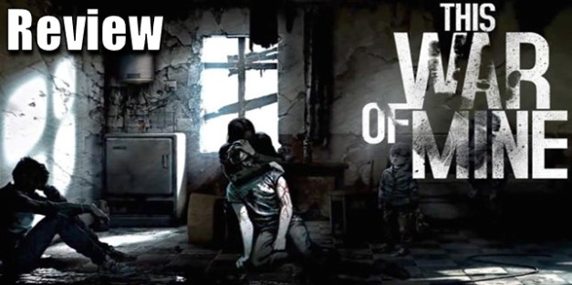 This War of Mine - Reseña
