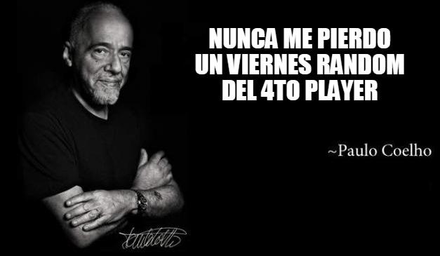 Paulo Coelho - Nunca me pierdo un viernes random del 4to Player
